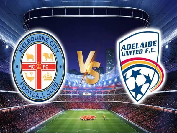 Nhận định bóng đá Melbourne City vs Adelaide United, 16h05 ngày 13/5