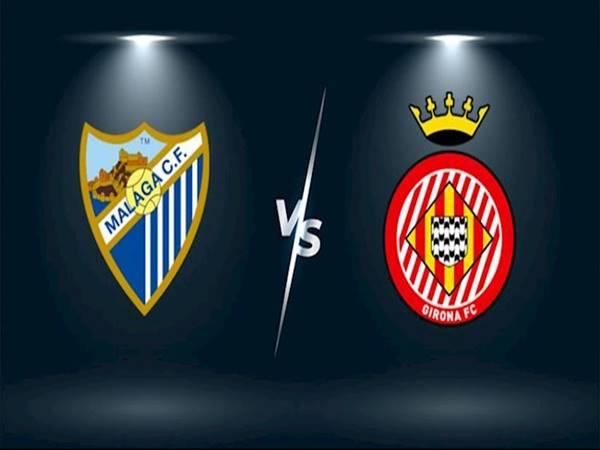 Nhận định Malaga vs Girona, 00h00 ngày 21/05